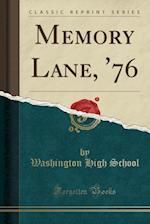 Memory Lane, '76 (Classic Reprint) af Washington High School