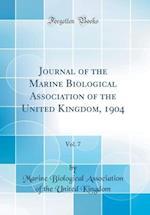 Journal of the Marine Biological Association of the United Kingdom, 1904, Vol. 7 (Classic Reprint) af Marine Biological Association O Kingdom