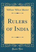 Rulers of India (Classic Reprint)
