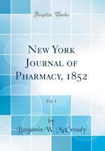 New York Journal of Pharmacy, 1852, Vol. 1 (Classic Reprint) af Benjamin W. McCready