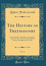 The History of Freemasonry, Vol. 1