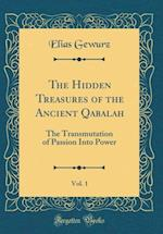 The Hidden Treasures of the Ancient Qabalah, Vol. 1