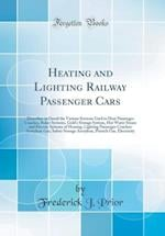 Heating and Lighting Railway Passenger Cars af Frederick J. Prior