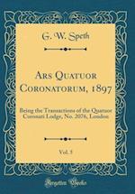 Ars Quatuor Coronatorum, 1897, Vol. 5