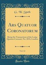 Ars Quatuor Coronatorum, Vol. 12