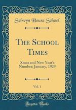 The School Times, Vol. 1 af Selwyn House School