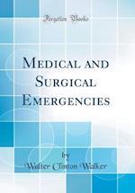 Medical and Surgical Emergencies (Classic Reprint) af Walter Clinton Walker