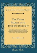 The Cuban March 13th Tugboat Incident