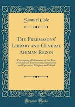 The Freemasons' Library and General Ahiman Rezon