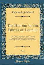 The History of the Devils of Loudun, Vol. 1