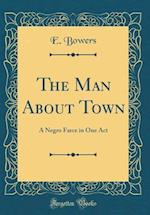 The Man about Town af E. Bowers