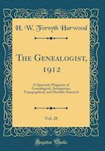 The Genealogist, 1912, Vol. 28 af H. W. Forsyth Harwood