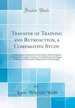 Transfer of Training and Retroaction, a Comparative Study af Louie Winfield Webb