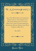1912 New Bedford and Fairhaven Directory of the Inhabitants, Business Firms, Institutions, Manufacturing Establishments, Societies, House Directory, w af W. a. Greenough and Co