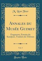 Annales Du Musee Guimet, Vol. 5 af M. Leon Feer