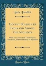 Occult Science in India and Among the Ancients