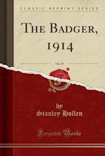 The Badger, 1914, Vol. 29 (Classic Reprint)