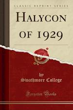 Halycon of 1929 (Classic Reprint)