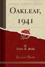 Oakleaf, 1941 (Classic Reprint)