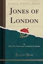 Jones of London (Classic Reprint)