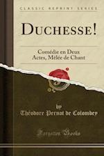 Duchesse!