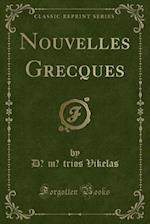 Nouvelles Grecques (Classic Reprint)