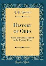 History of Ohio af J. P. Lawyer