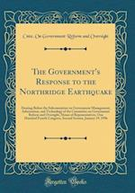The Government's Response to the Northridge Earthquake af Cmte on Government Reform an Oversight