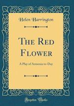 The Red Flower af Helen Harrington