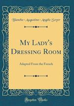 My Lady's Dressing Room af Blanche-Augustine-Angele Soyer