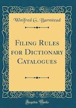 Filing Rules for Dictionary Catalogues (Classic Reprint) af Winifred G. Barnstead