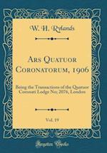 Ars Quatuor Coronatorum, 1906, Vol. 19
