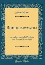 Bodhicaryāvatāra af Shantideva Shantideva