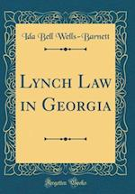 Lynch Law in Georgia (Classic Reprint) af Ida Bell Wells-Barnett