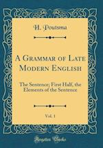 A Grammar of Late Modern English, Vol. 1