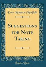Suggestions for Note Taking (Classic Reprint)