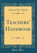 Teachers' Handbook (Classic Reprint)