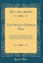 The Franco-German War af Theo Von Marckes