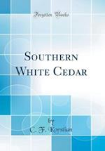 Southern White Cedar (Classic Reprint) af C. F. Korstian