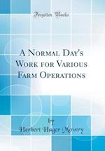 A Normal Day's Work for Various Farm Operations (Classic Reprint) af Herbert Hager Mowry