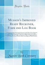 Musson's Improved Ready Reckoner, Form and Log Book af Musson Book Company