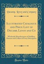 Illustrated Catalogue and Price List of Decamp, Levoy and Co af Decamp Levoy and Company