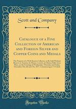Catalogue of a Fine Collection of American and Foreign Silver and Copper Coins and Medals