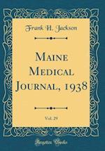 Maine Medical Journal, 1938, Vol. 29 (Classic Reprint) af Frank H. Jackson