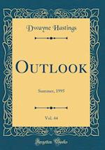 Outlook, Vol. 44