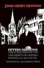 Fifteen Sermons Preached Before the University of Oxford Between A.D. 1826 and 1843 (Notre Dame Series in the Great Books)