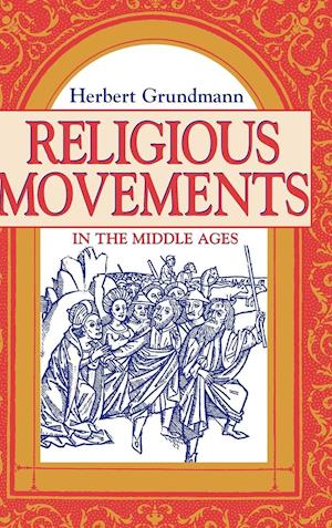 Bog, hardback Religious Movements in the Middle Ages af Herbert Grundmann
