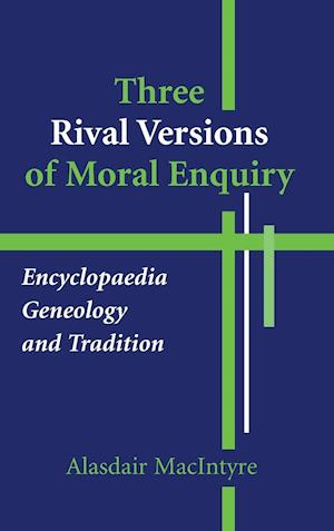 Bog, hardback Three Rival Versions of Moral Enquiry af Alasdair MacIntyre
