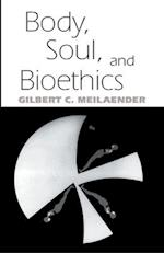 Body, Soul, and Bioethics
