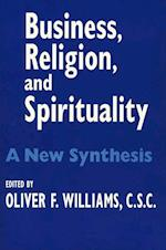 Business Religion Spirituality (The John W. Houck Notre Dame Series in Business Ethics)